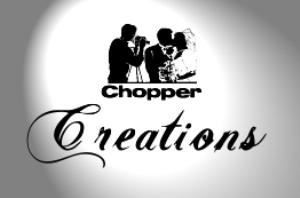 Chopper Creations