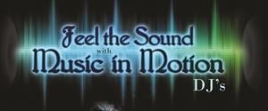 Feel The Sound With Music In Motion DJs
