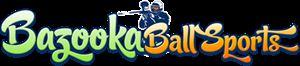 Bazooka Ball Sports