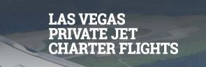 Las Vegas Private Jet Charter Flights