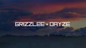 GrizzLee + Dayze