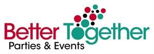 Better Together Parties & Events