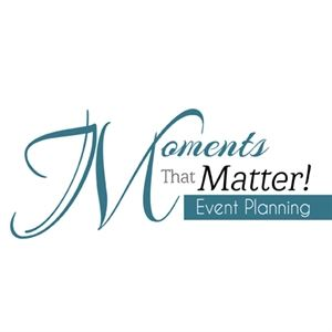 Moments That Matter, Event Planning