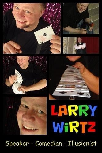 Larry Wirtz - Speaker, Comedian, Illusionist