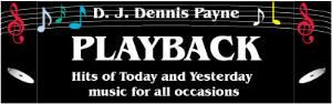 D.J. Dennis Payne of PLAYBACK DJ SERVICE