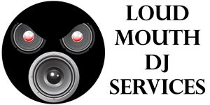 Loud Mouth DJ Services