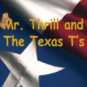 Mr Thrill and the Texas T's