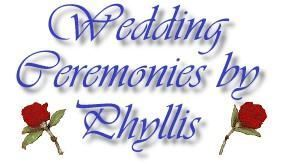 Wedding Ceremonies By Phyllis