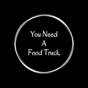 You Need A Food Truck