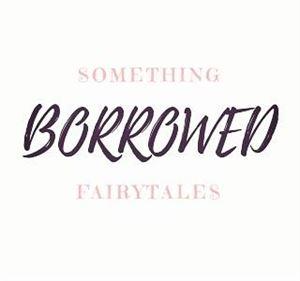 Something Borrowed Fairytales