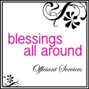 Blessings All Around (Mobile Officiant)