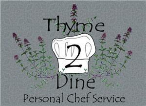 Thyme 2 Dine - Personal Chef Service