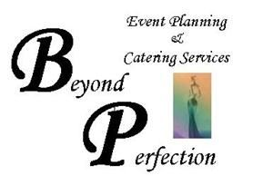 Beyond Perfection Event Planning And Catering Service