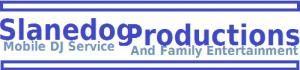 Slanedog Productions Mobile DJ Service and Family Entertainment