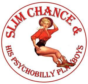 Slim Chance & his Psychobilly Playboys