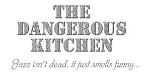 The Dangerous Kitchen