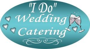 """I Do"" Wedding Catering"