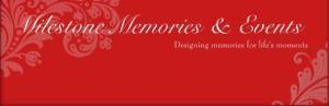 Milestone Memories and Events
