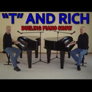 """T"" and Rich Dueling Piano Show"