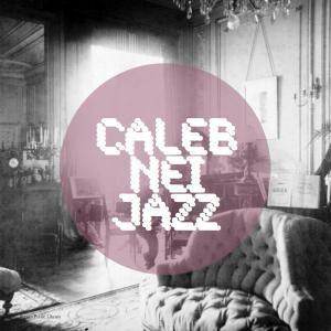 Caleb Nei Jazz